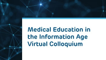 Medical Education in the Information Age Virtual Colloquium