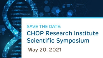Save the Date: CHOP Research Institute Scientific Symposium