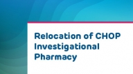 Relocation of CHOP Investigational Pharmacy