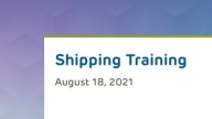 August Shipping Training 2021