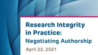 Research Integrity in Practice Series: Negotiating Authorship