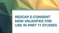 REDCap E-Consent Now Validated for Use in Part 11 Studies